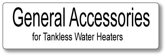 Accessories for tankless water heaters